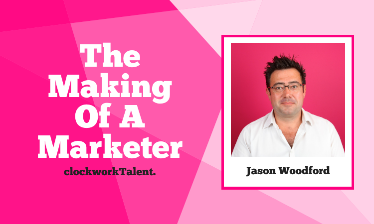 Jason Woodford - The Making of a Marketer Featured
