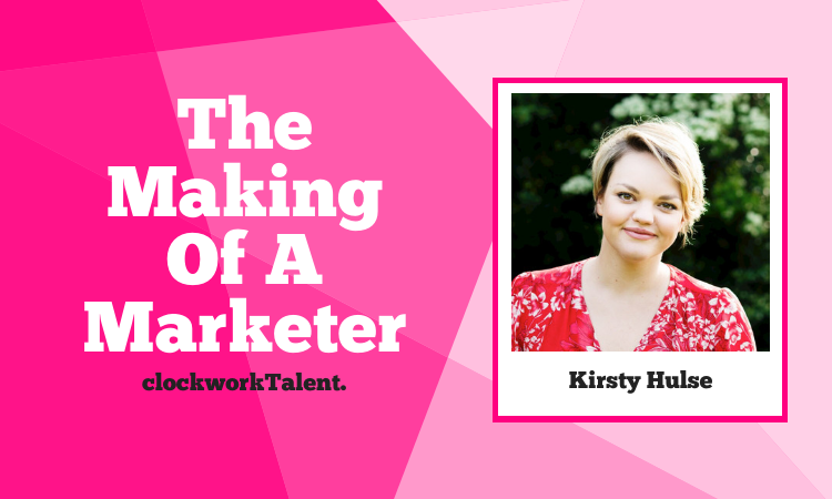 Kirsty Hulse - The Making of a Marketer Featured
