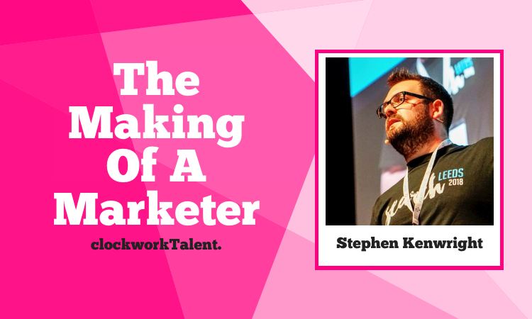 Stephen Kenwright - The Making of a Marketer Featured