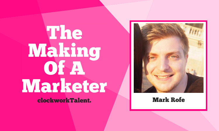 Mark Rofe- The Making of a Marketer Featured