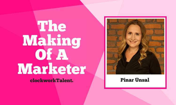 Pinar Ünsal - The Making of a Marketer Featured