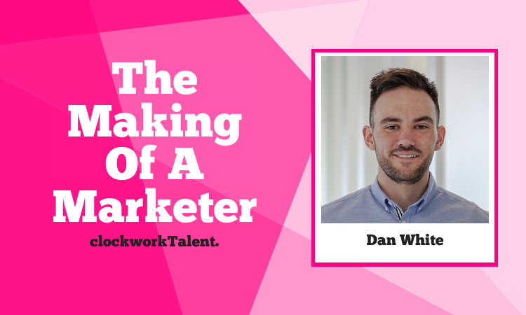 Dan White, The Making of a Marketer Featured