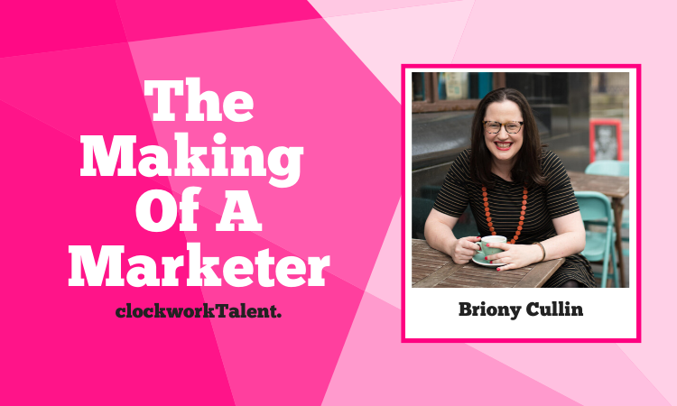 Briony Cullin, The Making of a Marketer Featured